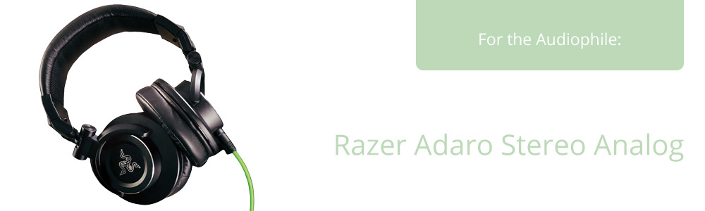 Choose the right headphones with the Razer Adaro