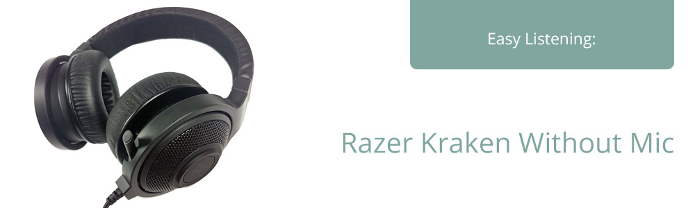 Choose the right headphones with the Razer Kraken Without Mic